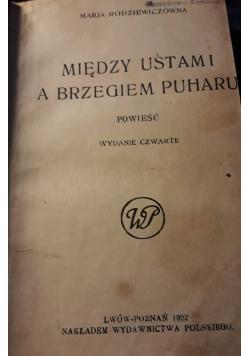 Między ustami a brzegiem puharu, 1922 r.