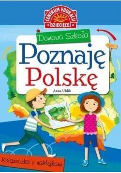 Domowa szkoła. Poznaję Polskę