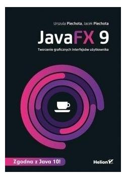JavaFX 9. Tworzenie graficznych interfejsów...