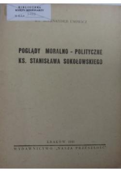 Poglądy moralno-polityczne ks. Stanisława Sokołowskiego,1946r.