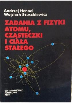 Zadania z fizyki atomu, cząsteczki i ciała stałego