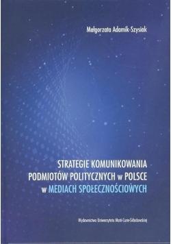 Strategie komunikowania podmiotów politycznych w..