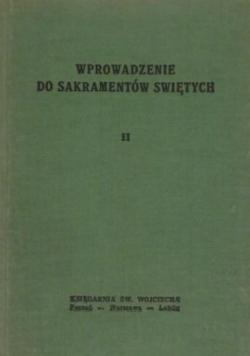 Wprowadzenie do Sakramentów Świętych,t.2