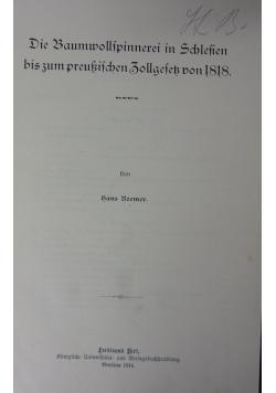 Die Baumwollspinnerei in Schlesien bis zum preussischen Zollgesek von 1818. 1914 r.