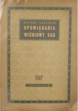 Opowiadania. Wiśniowy sad, 1949 r.