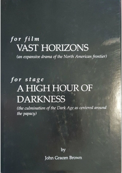 Vast Horizons and a High Hour of Darkness