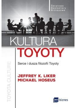 Kultura Toyoty. Serce i dusza filozofii Toyoty