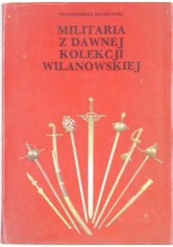 Militaria z dawnej kolekcji wilanowskiej