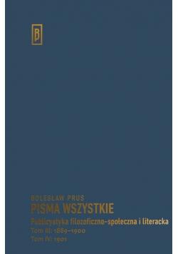 Publicystyka filozoficzno-społeczna i literacka Tom III: 1889-1900; Tom IV: 1901