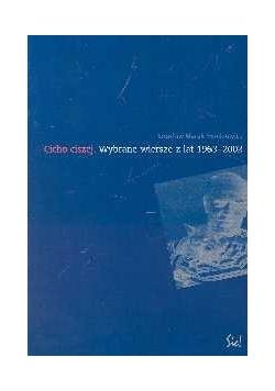 Cicho ciszej Wybrane wiersze z lat 1963-2002