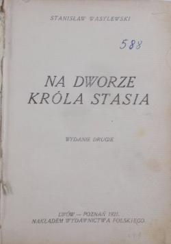 Na dworze Króla Stasia , 1921 r.
