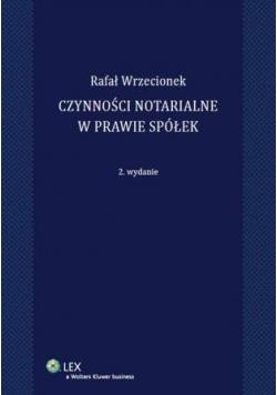 Czynności notarialne w prawie spółek