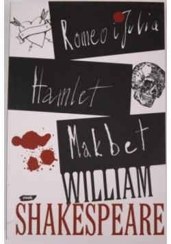 Romeo i Julia; Hamlet; Makbet