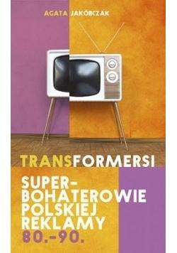 Transformersi. Superbohaterowie polskiej...