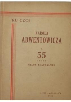 Ku czci Karola Adwentowicza w 55 lecie pracy tetralnej