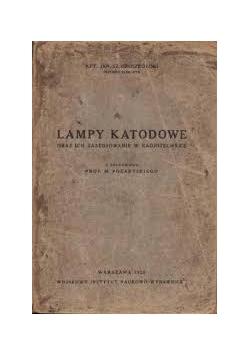 Lampy katodowe oraz ich zastosowanie w Radjotechnice,1925 r.