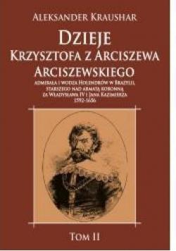 Dzieje Krzysztofa z Arciszewa Arciszewskiego T.2