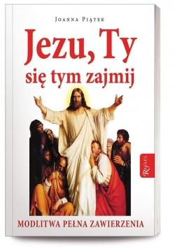 Jezu,Ty się tym zajmij!