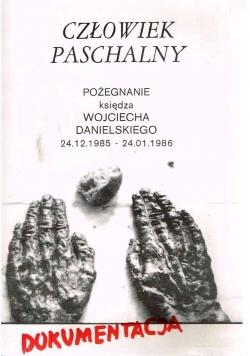 Człowiek Paschalny. Pożegnanie księdza Wojciecha Danielskiego