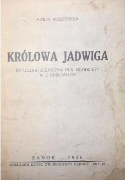 Królowa Jadwiga, sztuczka sceniczna dla młodzieży  w 5 odsłonach, 1936 r.