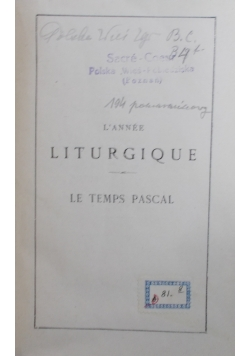 L'Annee Liturgique le Temps Pascal, tom II, 1926 r.