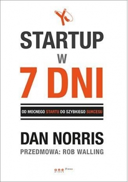 Startup w 7 dni. Od mocnego startu do szybkiego ..
