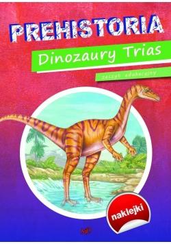 Zeszyt edukacyjny Prehistoria. Dinozaury Trias