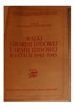 Walki gwardii Ludowej i armii ludowej w latach 1942-1945