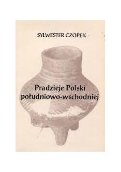 Pradzieje Polski południowo-wschodniej