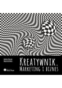 Kreatywnik. Marketing i biznes
