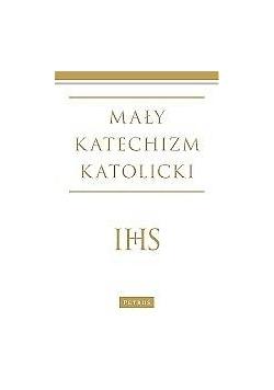 Mały katechizm katolicki Wyd. III