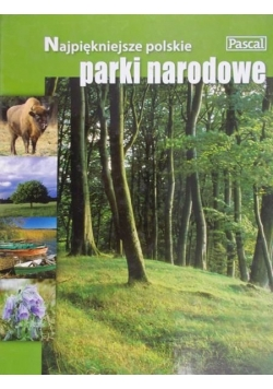 Najpiękniejsze Polskie Parki Narodowe