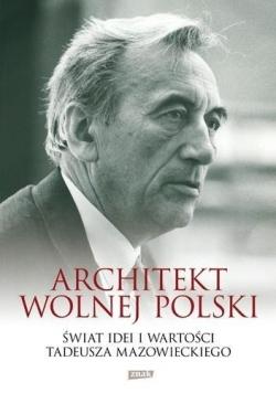Architekt wolnej Polski. Świat wartości i idei