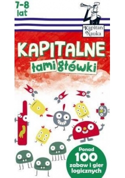 Kapitan Nauka. Kapitalne łamigłówki (7-8 lat)