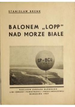 """Brenk Stanisław - Balonem """"Lopp"""" nad Morze Białe, 1937 r."""