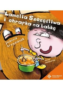 Lamelia Szczęśliwa i chrapka na babkę