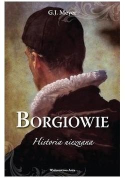 Borgiowie Historia nieznana