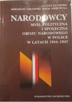 Narodowcy. Myśl polityczna i społeczna obozu narodowego w Polsce w latach 1944-1947