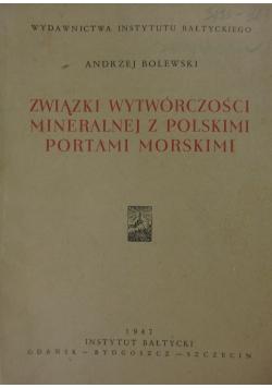 Związki wytwórczości mineralnej z Polskimi portami morskimi, 1947r.