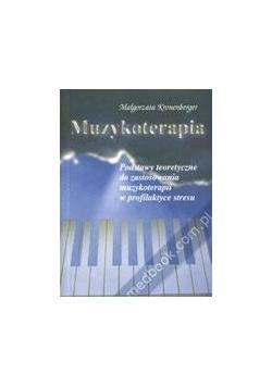 Muzykoterapia. Podstawy teoretyczne do zastosowania muzykoterapii w profilaktyce stresu