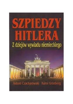 Szpiedzy Hitlera. Z dziejów wywiadu niemieckiego