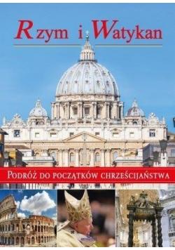 Rzym i Watykan. Podróż do początków chrześcijań.