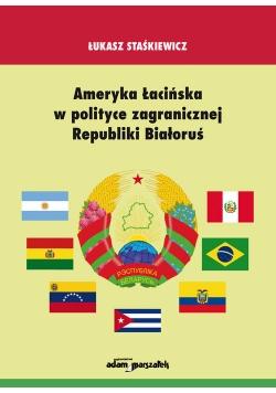 Ameryka Łacińska w polityce zagranicznej Republiki Białoruś