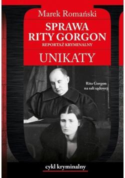 Unikaty 7. Sprawa Rity Gorgon. Reportaż kryminalny