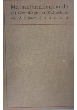 Malmaterialienkunde als Grundlage der Maltechnik ,1909r.