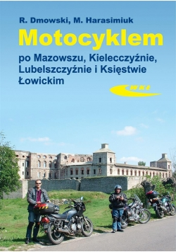 Motocyklem po Mazowszu, Kielecczyźnie, Lubelszcz.