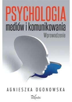 Psychologia mediów i komunikowania. Wprowadzenie