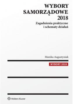 Wybory samorządowe 2018 Zagadnienia praktyczne i schematy działań