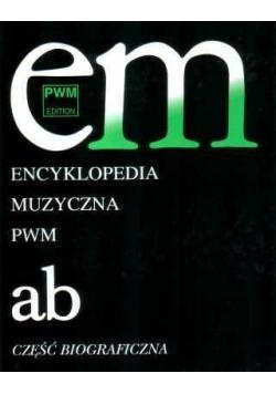 Encyklopedia muzyczna T1 A-B. Biograficzna
