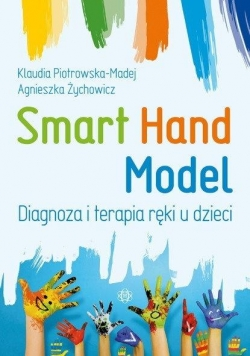 Smart Hand Model. Diagnoza i terapia ręki u dzieci